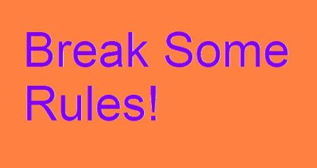 break some rules